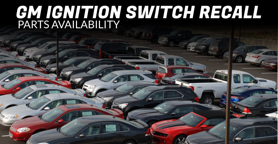 GM Ignition Switch Recall Parts Availability