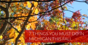 7-Things-You-Must-Do-Michigan-This-Fall-Image