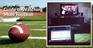 Ultimate-Guide-To-Watching-More-Football