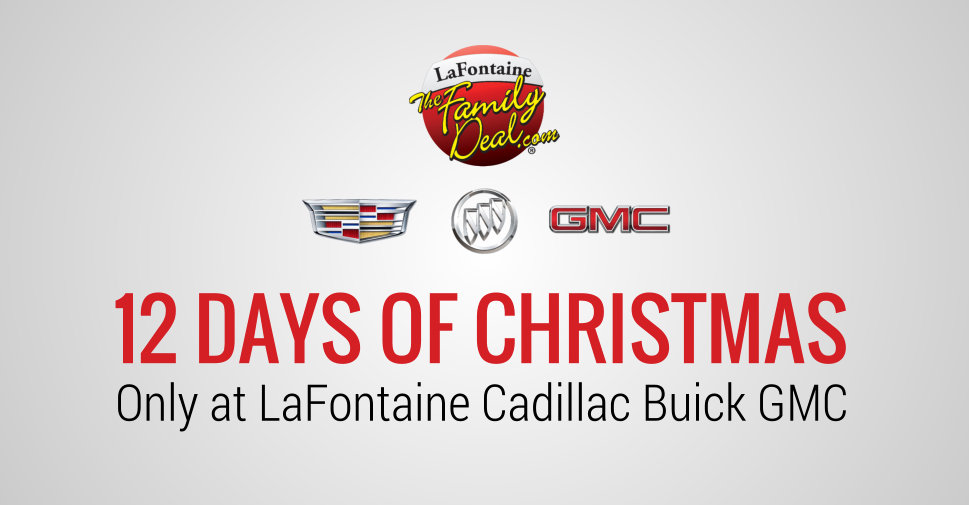 12 Days of Christmas at LaFontaine Cadillac Buick GMC