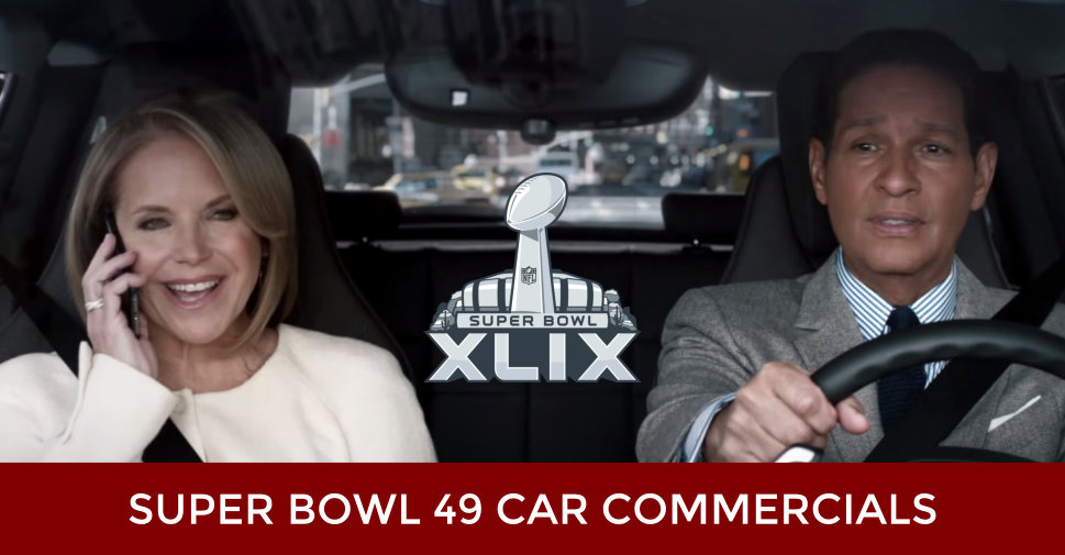 Super Bowl XLIX 49 Car Commercials