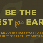 Be The Best For Earth Day