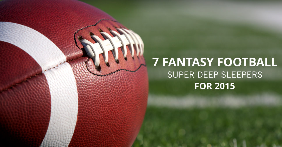 7-Super-Deep-Fantasy-Football-Sleepers-2015