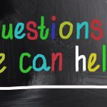 Chalkboard graphic with Questions We Can Help Written